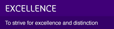 Excellence - to strive for excellence and distinction